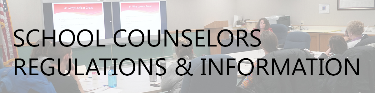School Counselors Regulations and Information