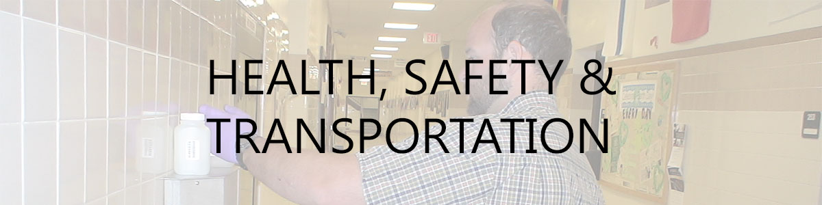 health, safety and transportation
