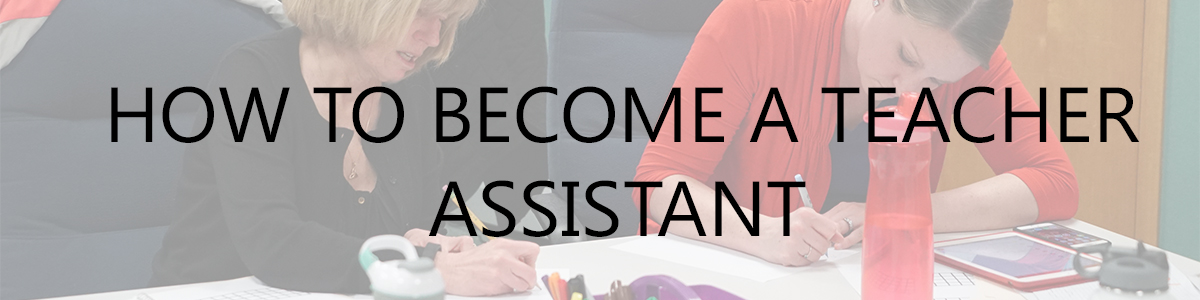 How to become a teacher assistant