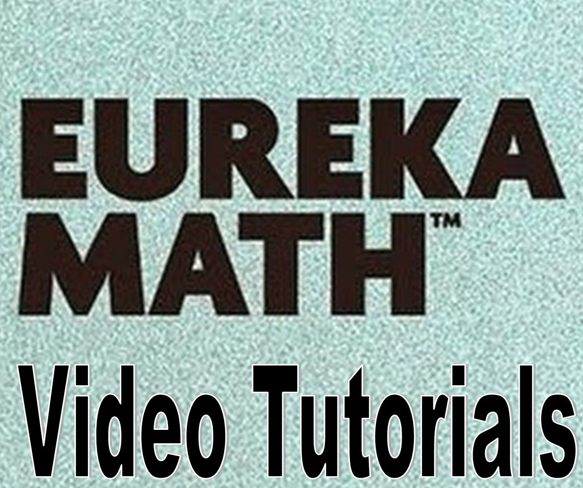 Eureka Math Video Tutorials