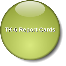 TK-6 Report Cards