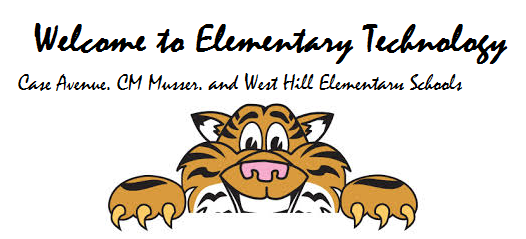 Welcome to Elementary Technology: Case Avenue, CM Musser, and West Hill Elementary Schools