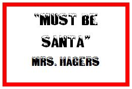 """Must Be Santa"" Mrs. Hagers"