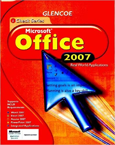 Glencoe Check Series: Microsoft Office 2007: Real World Applications