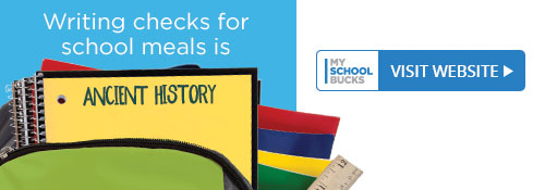 Writing Checks for school meals is ancient history. My School Bucks: Visit Website
