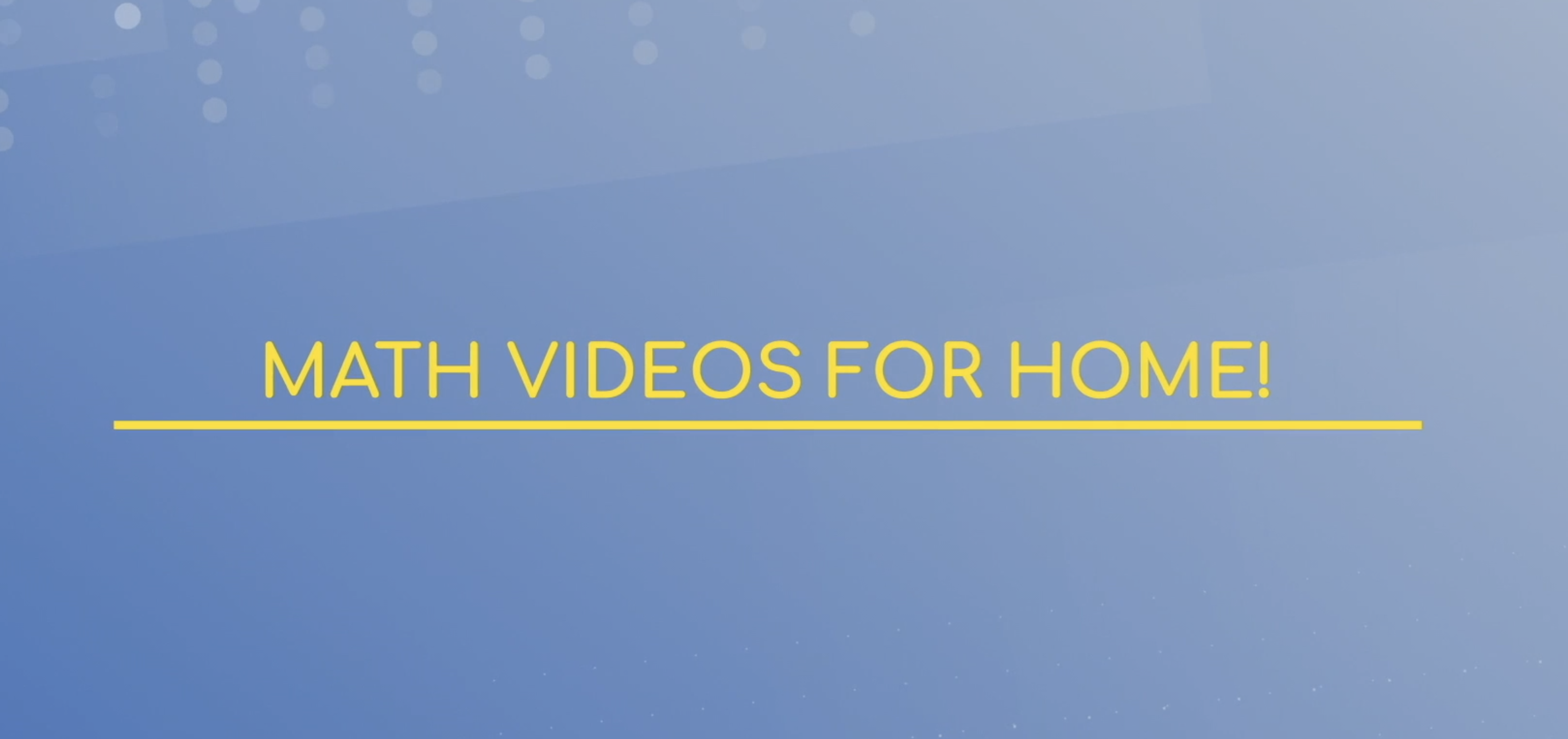 Image that says Math Videos for Home