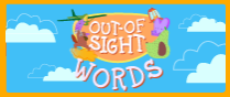 Click here to go to out of sight words