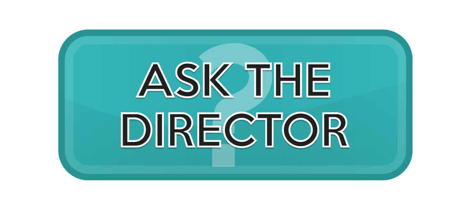 Ask the Director
